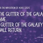 Purple toned glitter background with the text: From the glitter of the galaxy you came, to the glitter of the galaxy you shall return.