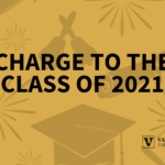 Charge to the class of 2021